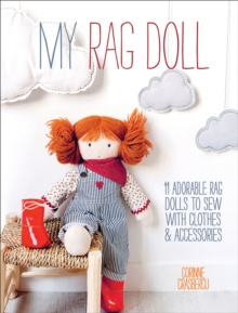 My Rag Doll : 11 Dolls with Clothes and Accessories to Sew, EPUB eBook