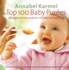 Top 100 Baby Purees : 100 quick and easy meals for a healthy and happy baby, EPUB eBook