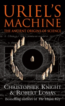Uriel's Machine : Reconstructing the Disaster Behind Human History, EPUB eBook
