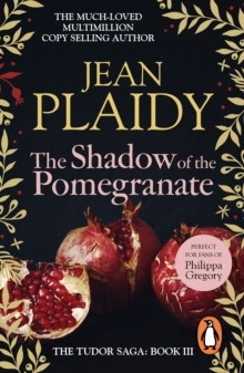 The Shadow of the Pomegranate : (Tudor Saga), EPUB eBook