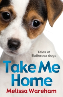 Take Me Home: Tales of Battersea Dogs, EPUB eBook
