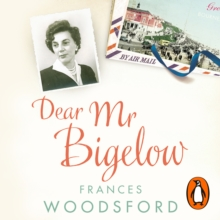 Dear Mr Bigelow : A Transatlantic Friendship, eAudiobook MP3 eaudioBook