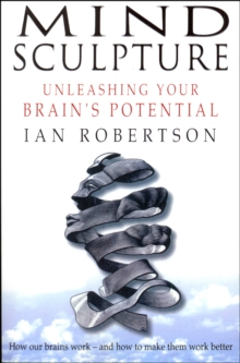 Mind Sculpture : Your Brain's Untapped Potential, EPUB eBook