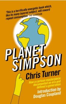 Planet Simpson : How a cartoon masterpiece documented an era and defined a generation, EPUB eBook