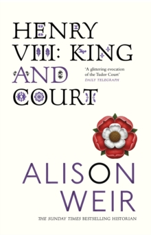 Henry VIII : King and Court, EPUB eBook