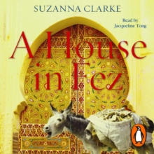 A House in Fez : Building a Life in the Ancient Heart of Morocco, eAudiobook MP3 eaudioBook