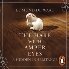The Hare With Amber Eyes : A Hidden Inheritance, eAudiobook MP3 eaudioBook
