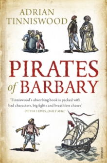 Pirates Of Barbary : Corsairs, Conquests and Captivity in the 17th-Century Mediterranean, EPUB eBook