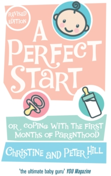 A Perfect Start : Or coping with the first months of parenthood, EPUB eBook