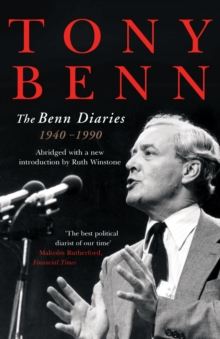 The Benn Diaries : 1940-1990, EPUB eBook