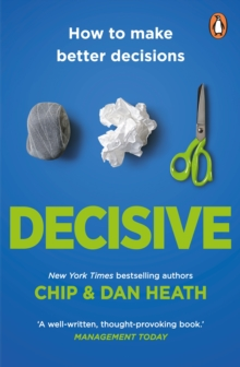 Decisive : How to make better choices in life and work, EPUB eBook