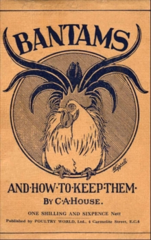Bantams and How to Keep Them (Poultry Series - Chickens), EPUB eBook