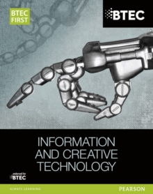 BTEC First in Information and Creative Technology Student Book, Paperback / softback Book