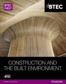 BTEC First Construction and the Built Environment Student Book, Paperback / softback Book