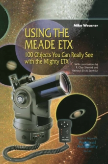 Using the Meade ETX : 100 Objects You Can Really See with the Mighty ETX, PDF eBook