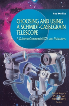 Choosing and Using a Schmidt-Cassegrain Telescope : A Guide to Commercial SCTs and Maksutovs, PDF eBook