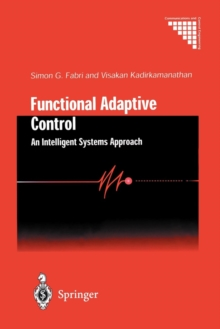 Functional Adaptive Control : An Intelligent Systems Approach, Paperback Book