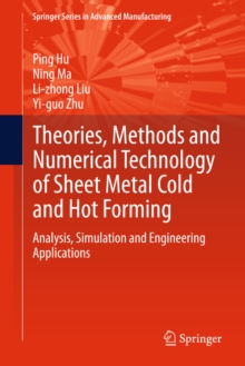 Theories, Methods and Numerical Technology of Sheet Metal Cold and Hot Forming : Analysis, Simulation and Engineering Applications, PDF eBook