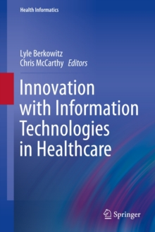 Innovation with Information Technologies in Healthcare, Hardback Book