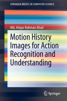 Motion History Images for Action Recognition and Understanding, Paperback Book