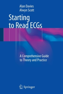 Starting to Read ECGs : A Comprehensive Guide to Theory and Practice, Paperback Book