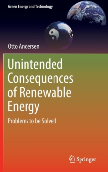 Unintended Consequences of Renewable Energy : Problems to be Solved, Hardback Book