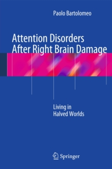 Attention Disorders After Right Brain Damage : Living in Halved Worlds, Hardback Book
