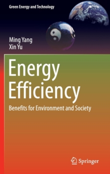 Energy Efficiency : Benefits for Environment and Society, Hardback Book