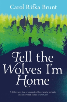 Tell the Wolves I'm Home, Paperback / softback Book