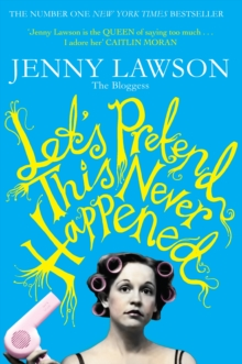 Let's Pretend This Never Happened : (A Mostly True Memoir), EPUB eBook
