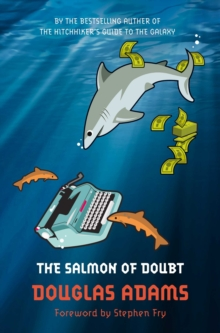 The Salmon of Doubt : Hitchhiking the Galaxy One Last Time, Paperback / softback Book