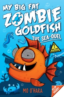 My Big Fat Zombie Goldfish 2: the Seaquel, Paperback Book