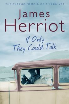 If Only They Could Talk : The Classic Memoir of a 1930s Vet, EPUB eBook