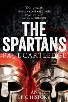 The Spartans : An Epic History, Paperback Book