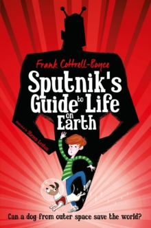 Sputnik's Guide to Life on Earth : Tom Fletcher Book Club Selection, Paperback Book