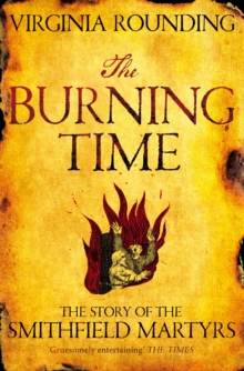 The Burning Time : The Story of the Smithfield Martyrs, Paperback / softback Book
