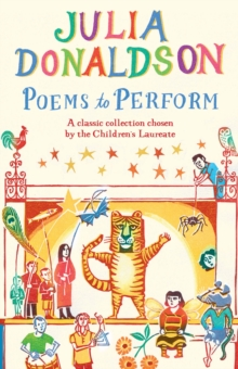 Poems to Perform : A Classic Collection Chosen by the Children's Laureate, Paperback Book