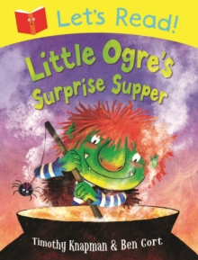Let's Read! Little Ogre's Surprise Supper, Paperback Book