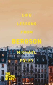 Life Lessons from Bergson, Paperback / softback Book