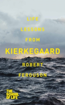 Life Lessons from Kierkegaard, Paperback Book