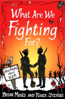 What Are We Fighting For? (Macmillan Poetry) : New Poems About War, Paperback / softback Book