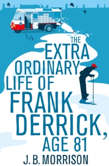The Extra Ordinary Life of Frank Derrick, Age 81, Paperback Book