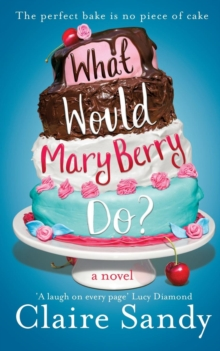 What Would Mary Berry Do?, Paperback Book