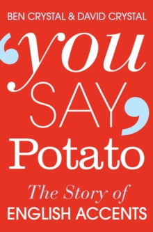 You Say Potato : The Story of English Accents, Paperback Book