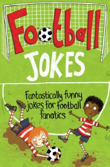 Football Jokes : Fantastically Funny Jokes for Football Fanatics, EPUB eBook