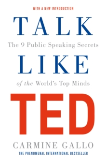 Talk Like TED : The 9 Public Speaking Secrets of the World's Top Minds, EPUB eBook