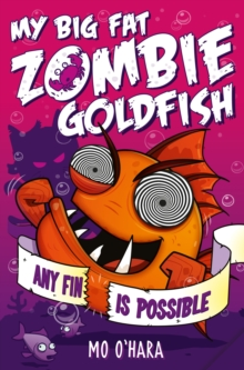 My Big Fat Zombie Goldfish 4: Any Fin Is Possible, EPUB eBook