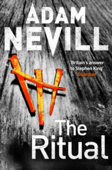 The Ritual : Now A Major Film, The Most Thrilling Chiller You'll Read This Year, Paperback Book