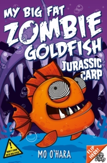 My Big Fat Zombie Goldfish 6: Jurassic Carp, Paperback / softback Book