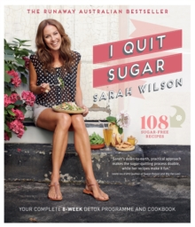 I Quit Sugar : Your Complete 8-Week Detox Program and Cookbook, Paperback Book